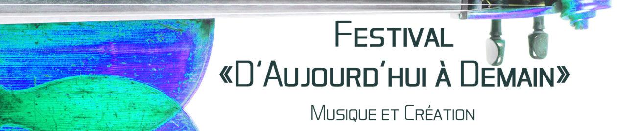FESTIVAL D'AUJOURD'HUI A DEMAIN